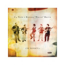 """C4 Trio y Rafael """"Pollo"""" Brito - De Repente"""